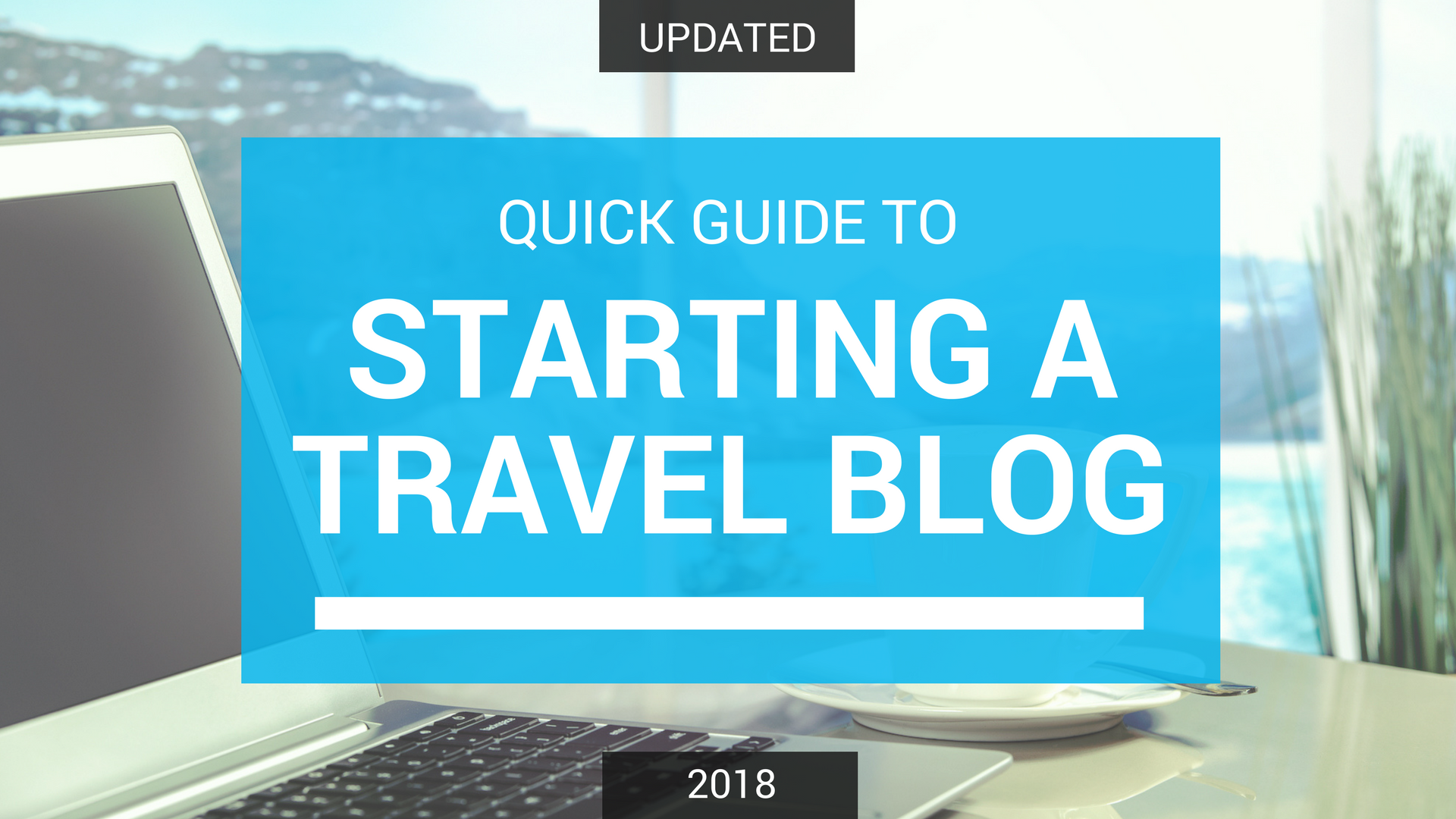 Quick Guide to Travel Blogging